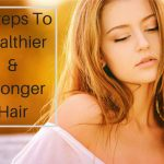 7 Steps to Healthier and Stronger Hair