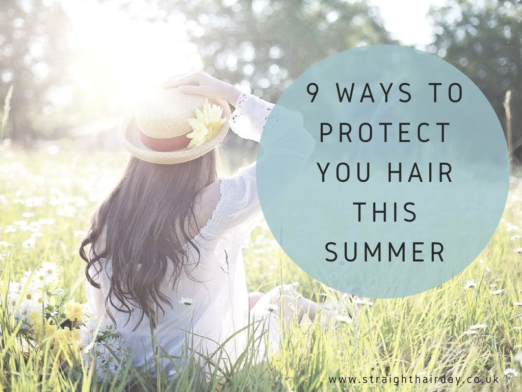 9 Ways To Protect Your Hair This Summer